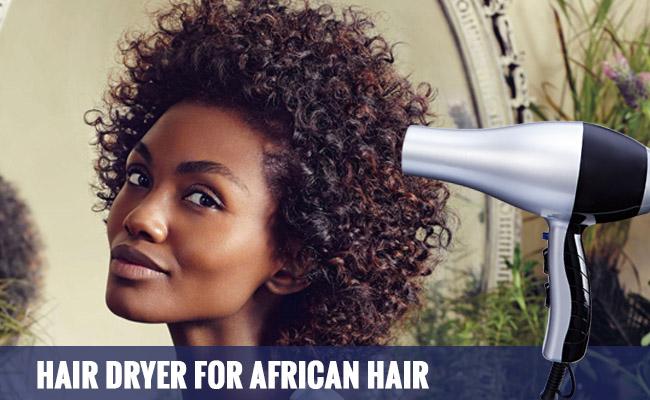 Hair Dryer for African American Hair Reviews
