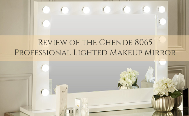 Chende 8065 Professional Lighted Makeup Mirror Review