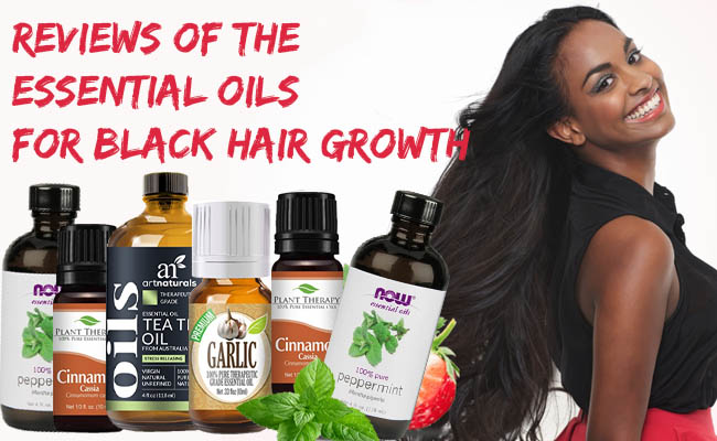 Reviews of the Essential Oils for Black Hair Growth