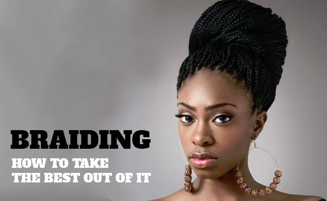 Braiding- How to Take the Best out of It